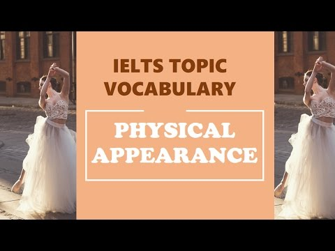 IELTS Vocabulary band 8 : Physical Appearance