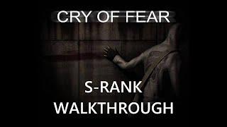 Cry of Fear S-Rank Walkthrough (Redone)