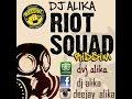 DJ ALIKA- Riot squad riddim mixx VIDEOPt1