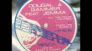 Dougal & Gammer Ft. Jenna - All The Tears I