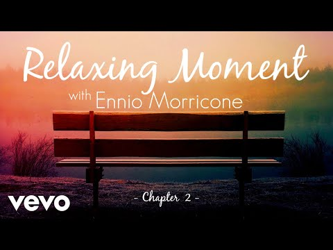 Ennio Morricone | Relaxing Moment with Ennio Morricone (Peaceful & Relaxing Music) - Ch...