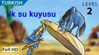 "İlk su kuyusu : Learn Turkish with subtitles - Story for Children and Adults ""BookBox.com"""