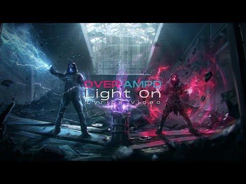 "OVER.AMPD - ""Light On"""