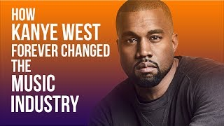 How Kanye West Forever Changed The Music Industry
