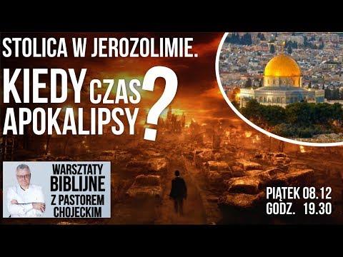 STOLICA W JEROZOLIMIE. KIEDY CZAS APOKALIPSY? Warsztaty Biblijne z pastorem P. Chojeckim 8.12.2017