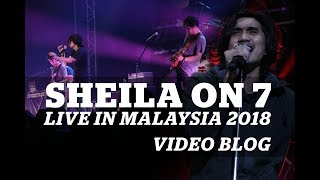 Video SHEILA ON 7 LIVE IN MALAYSIA 2018 || VLOG NOT FULL CONCERT download MP3, 3GP, MP4, WEBM, AVI, FLV Februari 2018
