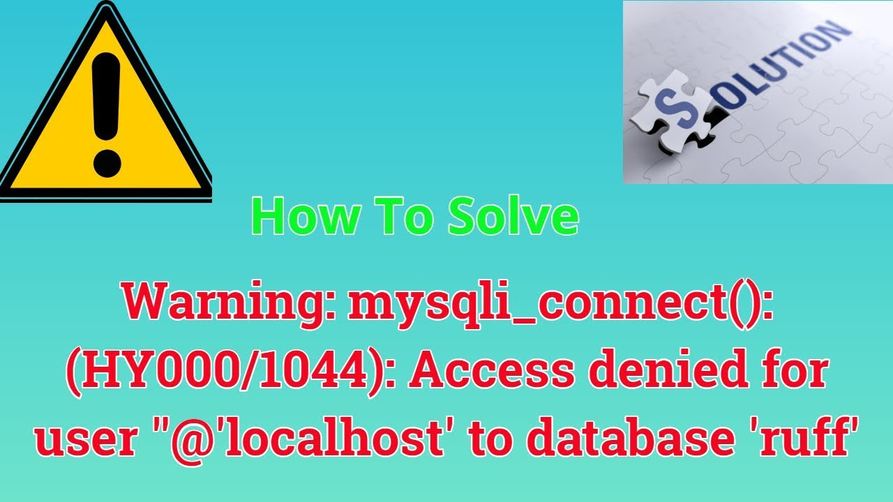 Warning: mysqli_connect(): (HY000/1044): Access denied for user ''@'localhost' to database 'ruff'