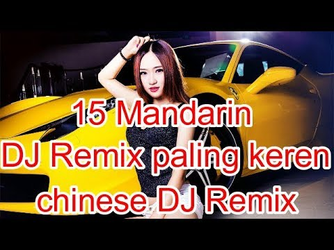 15 Lagu Mandarin DJ Remix Paling Keren Chinese DJ歌曲