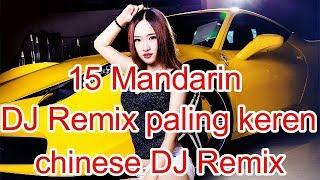 Download 15 Lagu Mandarin DJ Remix paling keren chinese DJ歌曲