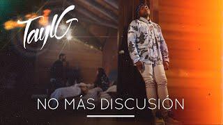 Tayl G - NO MÁS DISCUSIÓN (Official Music Video)