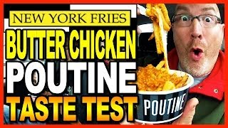 New York Fries Butter Chicken Poutine Review Co-hosted By Ben From Bigbenstudios
