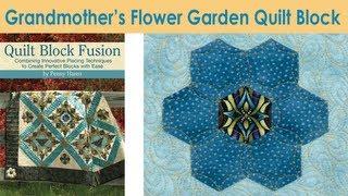 How To Make A Grandmothers Flower Garden Quilt Block - Penny Haren