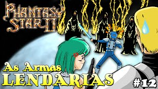 Phantasy Star II Ep. 12 - As Armas Lendárias