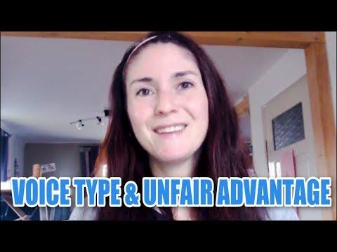 Your Voice Type & Unfair Advantage