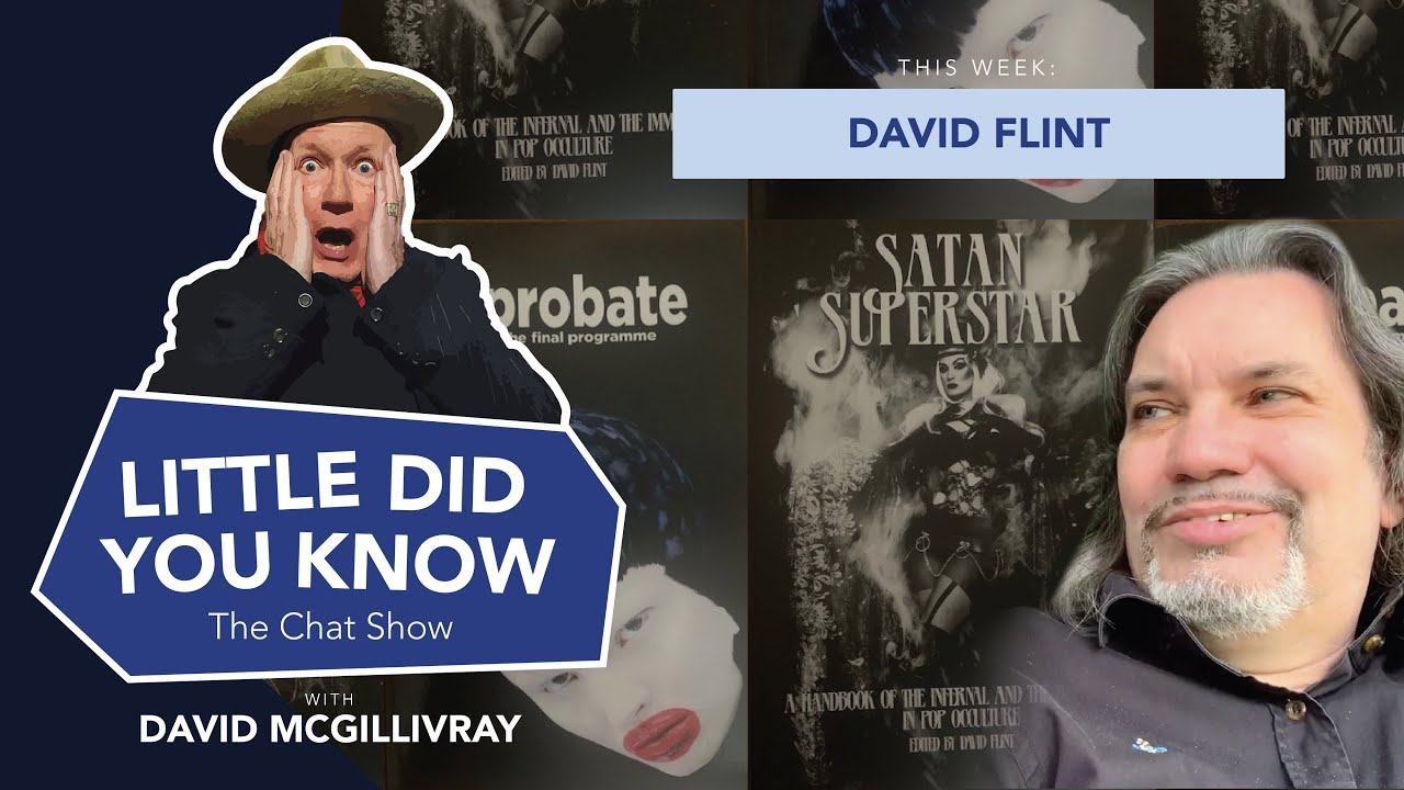 LITTLE DID YOU KNOW The Chat Show Episode 35: David Flint