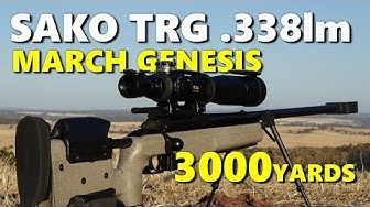 SAKO TRG 42 .338LM at 3000yards (MARCH Genesis)