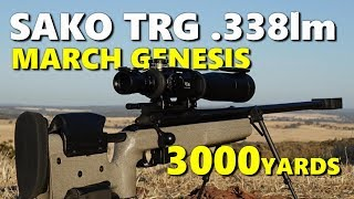 SAKO TRG 42 .338LM at 3000yards (MARCH Genesis)