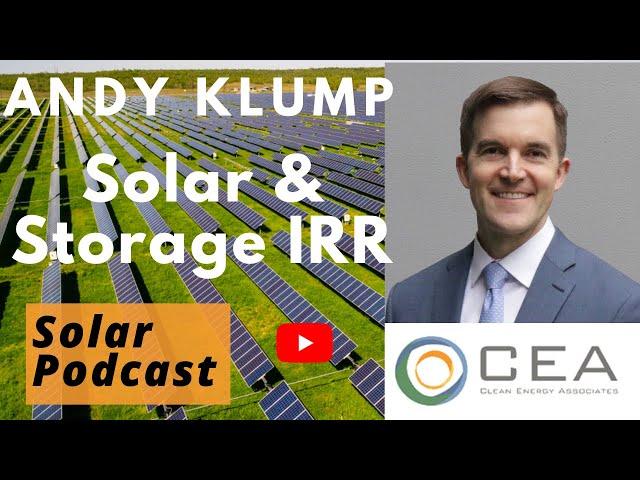 Andy Klump, Improving Solar & Storage IRR | Clean Energy Associates | Solar Podcast Ep.93
