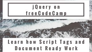 Learn how Script Tags and Document Ready Work, jQuery in freeCodeCamp