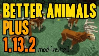 BETTER ANIMALS PLUS MOD 1.13.2 minecraft - how to download & install Better Animals 1.13.2