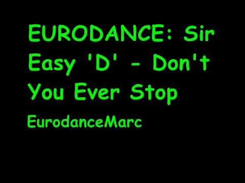 EURODANCE: Sir Easy D  Dont You Ever Stop
