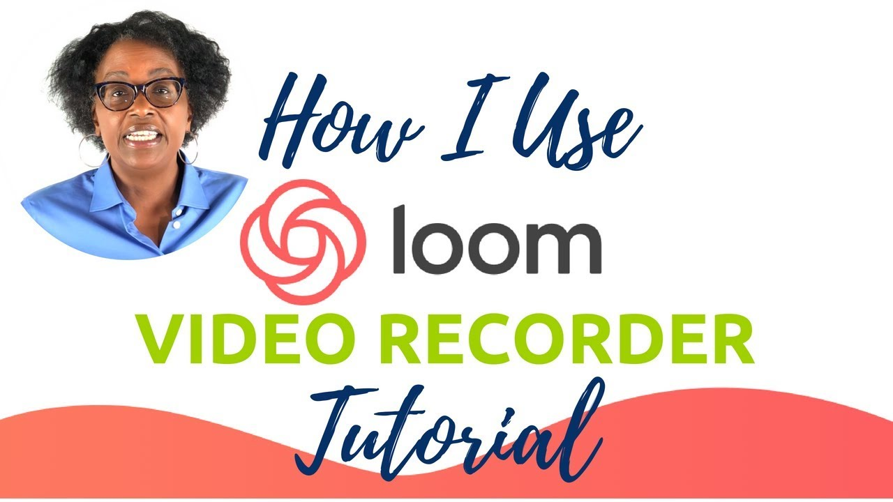 How To Use Loom Video Recorder