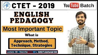 ENGLISH PEDAGOGY | Approach, Methods, Technique, Strategies | Rohit Sir || ADHYAYAN MANTRA ||
