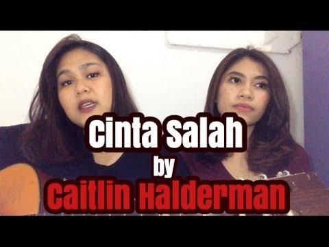 Cinta Salah - Caitlin Halderman