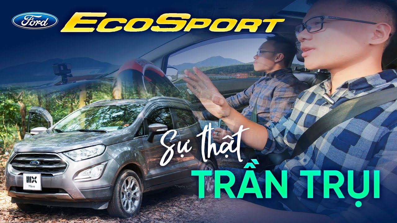 Ford EcoSport 1.5 Titanium: Máy yếu, tròng trành, cách âm tốt và…