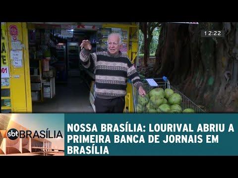 Nossa Brasília: Lourival abriu a primeira banca de jornais em Brasília