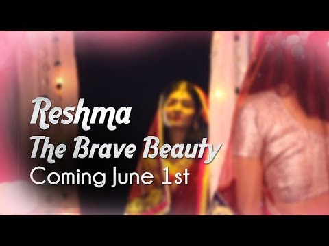 Reshma: The Brave Beauty | Coming June 1st | Blush