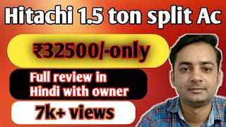 Hitachi 1 5 ton split ac 32500 only Full review