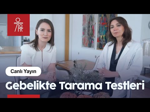 Gebelikte Tarama Testleri | Doç. Dr. Ayla Sargın Oruç