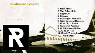 07 ON WHEN READY - How Did It Break