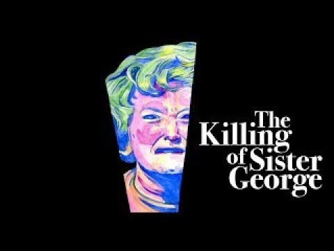 Infamous Queer: The Killing of Sister George