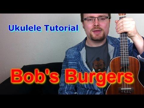 Bob's Burgers Theme! (Ukulele Tutorial)