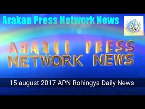 Rohingya Daily News 15 August 2017 Arakan Press Network News