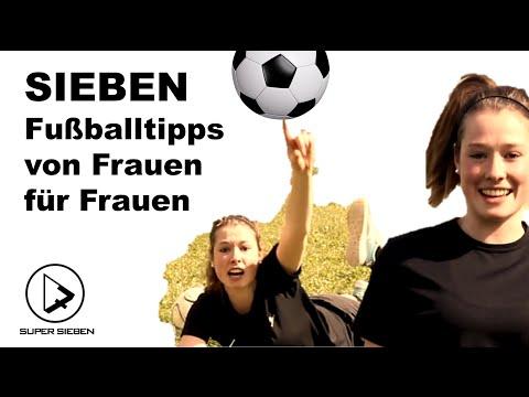▶ SIEBEN Fußballtipps von Frauen für Frauen