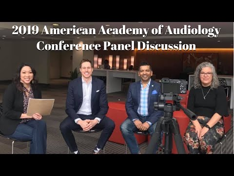 What's NEW In The Hearing Industry In 2019?  Expert Panel Discussion With Doctors Of Audiology