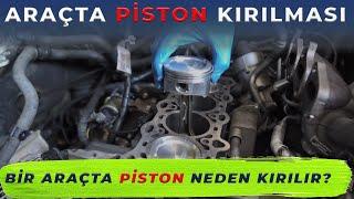 Bir Araç Neden Piston Kırar? Motorundaki Katil Kim ? ( Araç Lpg'siz)