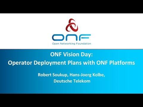 Deutsche Telekom: Deployment Plans with ONF Platforms - ONF Vision Workshop