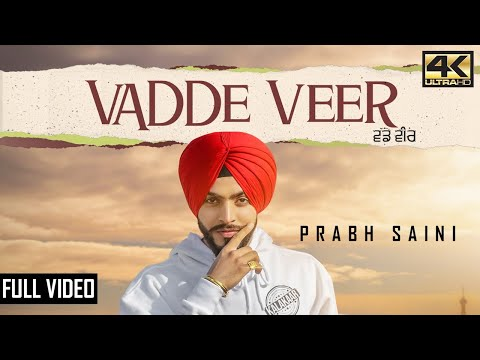 Vadde Veer - Prabh Saini ft Deep Sethi | Latest Punjabi Songs 2018 | New Punjabi Songs 2018