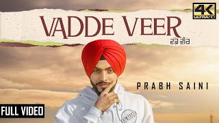 Vadde Veer - Prabh Saini ft Deep Sethi | Latest Punjabi Songs 2018 | New Punjabi Songs 2018