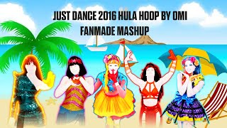 Just Dance 2016 Hula Hoop by OMI | Fanmade Mashup |