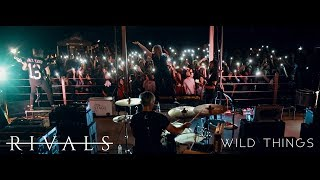 RIVALS - Wild Things (Official Music Video)