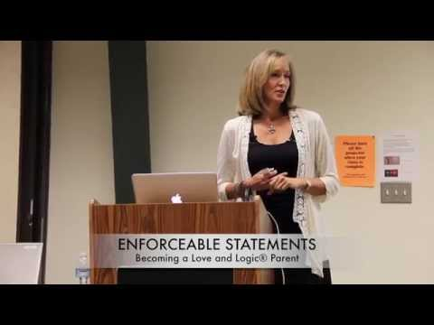 Becoming a Love and Logic Parent® - Topic: Enforceable Statements