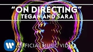 Watch Tegan  Sara On Directing video