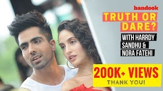 3 Things Harrdy Sandhu has to say about Nora Fatehi | Truth and Dare Challenge | A bandook exclusive