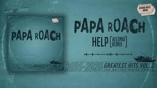 Papa Roach - Help (Aelonia Remix)