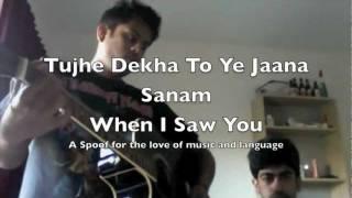 Tujhe dekha to ye jaana sanam in English (SPOOF) - When I saw you!!